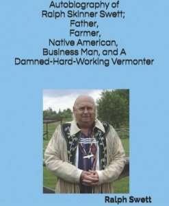 Autobiography of Ralph Skinner Swett - Ralph Swett & Gail Ruggles, Vermont authors