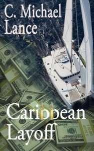 Caribbean Layoff - C.M. Lance, Vermont author
