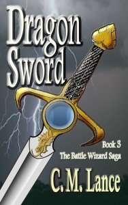 Dragon Sword - Battle Wizard Saga 3 - C.M. Lance, Vermont author