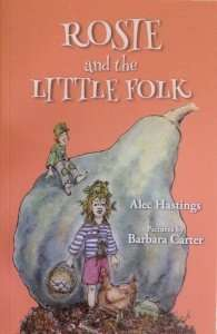 Rosie and the Little Folk - Alec Hastings, Vermont author