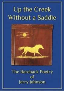 Up the Creek Without a Saddle - Jerry Johnson, Vermont author & poet