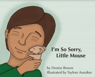 I-Am-So-Sorry-Little-Mouse-Denise-Brown-Vermont-author