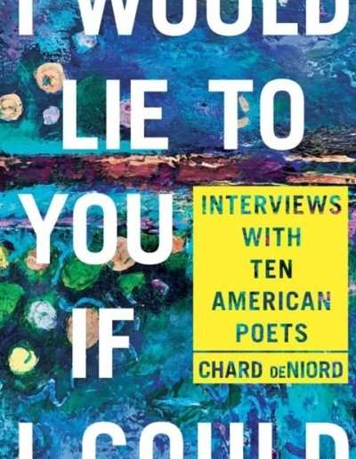 I-Would-Lie-You-If-I-Could-Chard-deNiord-Vermont-Poet-Laureate